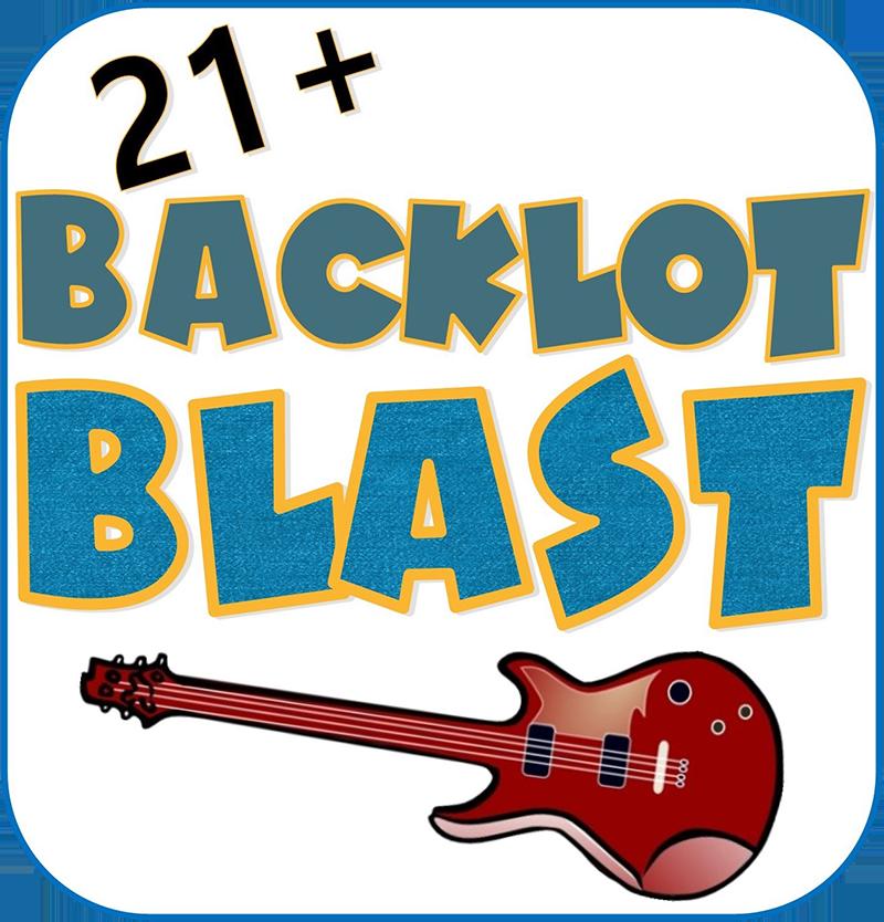 21+ Backlot Blast